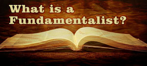 What is a fundamentalist